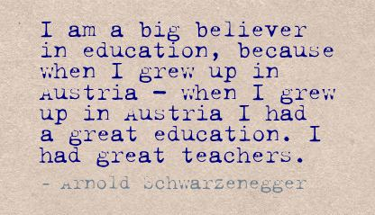 I am a Big Believer In Education ~ Education Quote