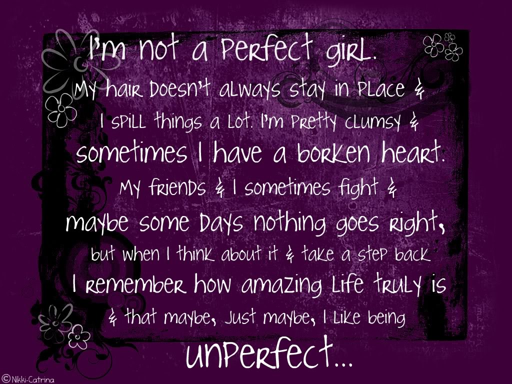 I am not a Perfect Girl ~ Confidence Quote