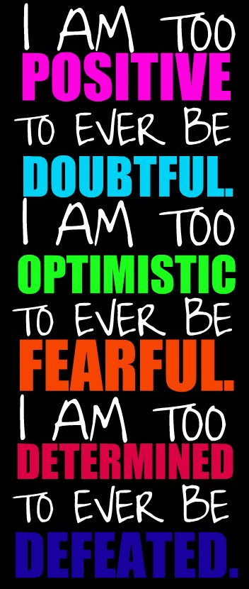 I am too Positive ~ Confidence Quote