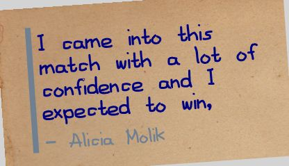 I came into this match with a lot of confidence and I Expected to Win ~ Confidence Quote