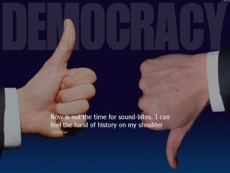 I Can Feel the Hand of History on my shoulder ~ Democracy Quote