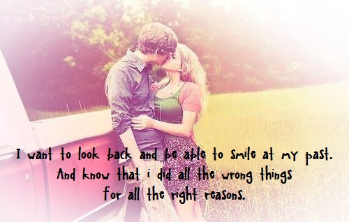 All the wrong things for all the right reasons   Being In Love QuoteQuotes About Being In Love