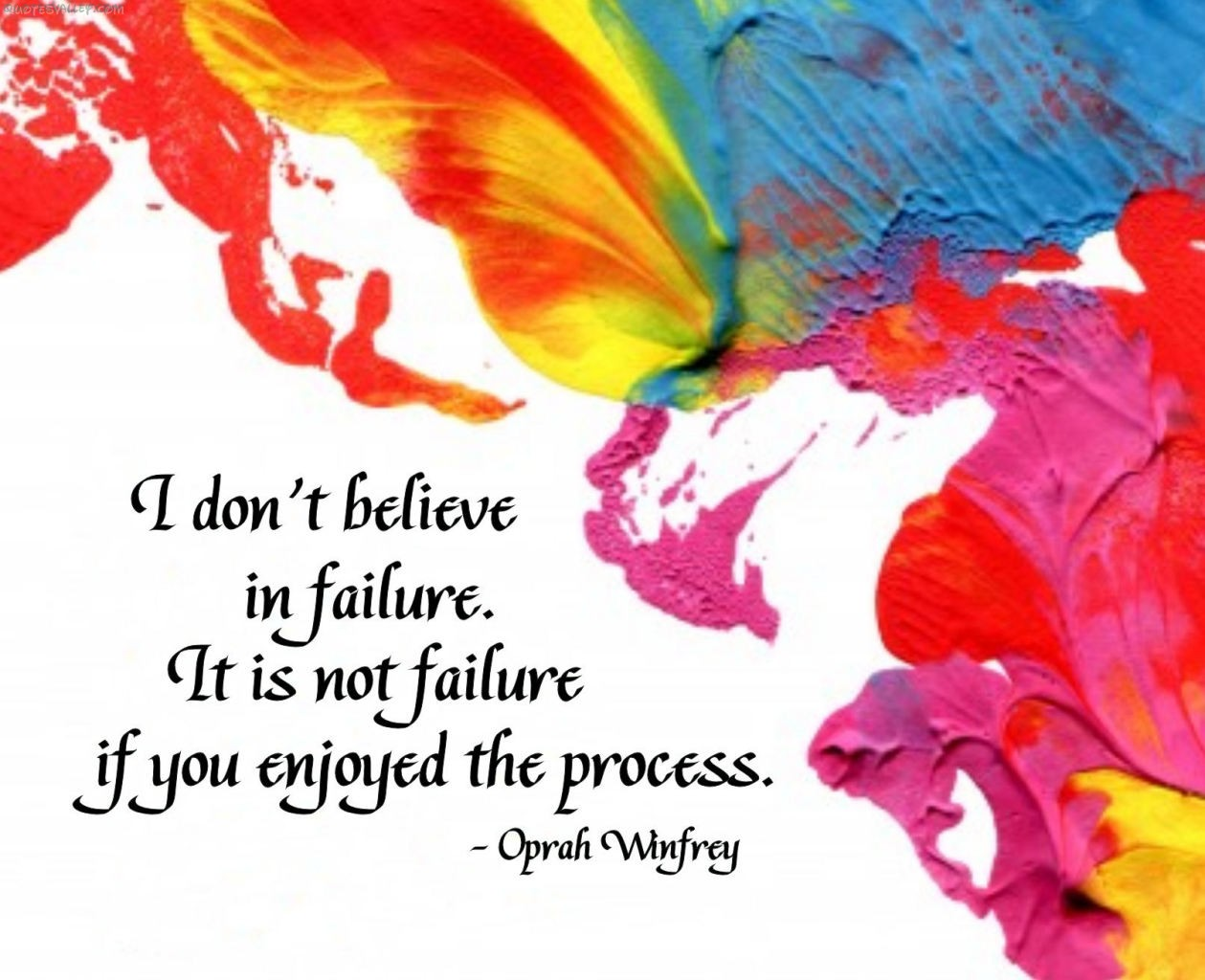 I Don't Believe In Failure ~ Failure  Quote
