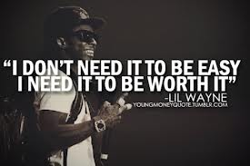 """I Don't Need It To Be Easy I Need It To Be Worth It"" ~ Driving Quote"