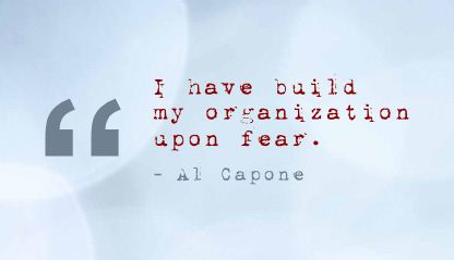 I Have Build My Organization Upon Fear ~ Fear Quote