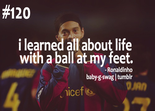 I Learned All About Life With A Ball At My Feet Football Quote