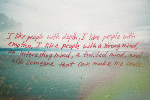 I Like People with depth  ~ Emotion Quote