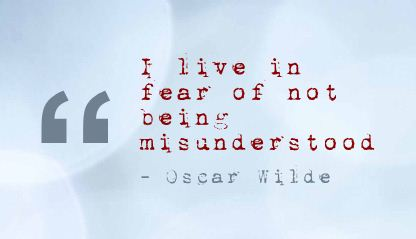 I Live In Fear of Not Being Misunderstood ~ Fear Quote