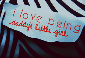 I Love Being Daddy's Little Girl ~ Father Quote