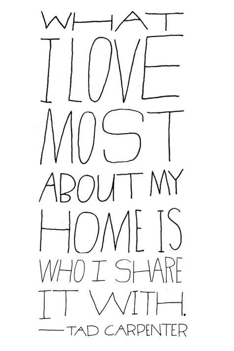I Love Most About My Home Is Who I Share It With ~ Family Quote