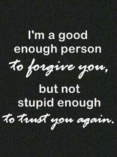 I'm a good enough Person to forgive You ~ Exercise Quote