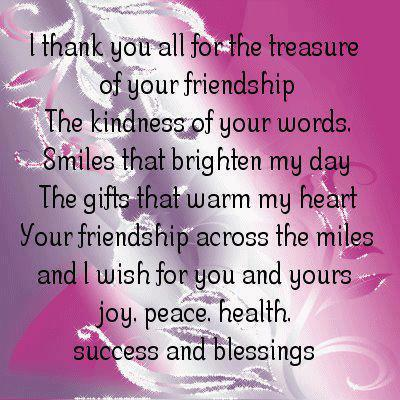 I thank you all for the treasure of your friendship ~ Faith Quote