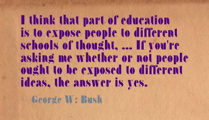 I think that Part of Education is to expose People to different Schools of thought ~ Education Quote