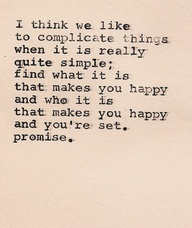 I Think we like to complicate thing when it is really quite simple ~ Emotion Quote
