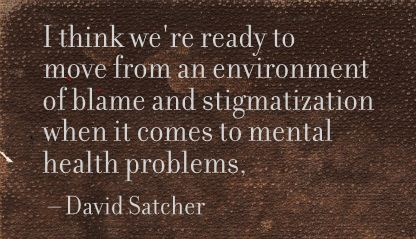 I Think we're ready to move from an environment of blame and stigmatization ~ Environment Quote