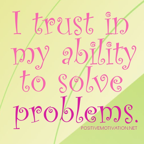 I Trust in My Ability to Solve Problems
