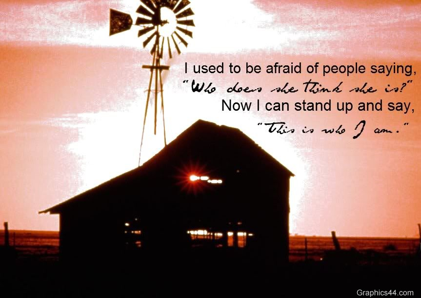 I Used to be afraid of People Saying ~ Confidence Quote