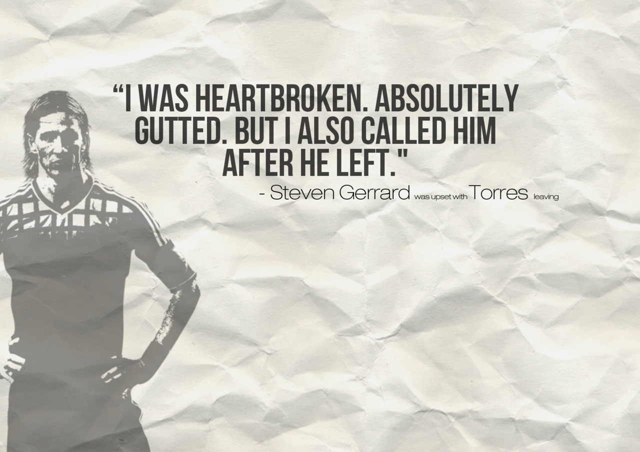 """""""I Was Heartbroken.Absolutely Gutted,But I Also Called Him After He Left"""" ~ Football Quote"""