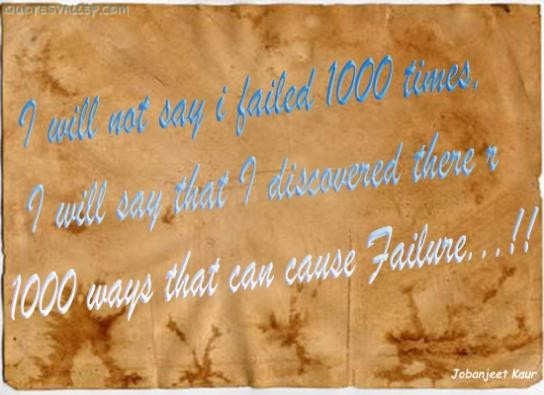 I Will Not Say I Failed 1000 ~ Failure Quote