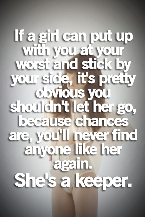 If a Girl Can Put Up with You at Your Worst and Stick by Your Side