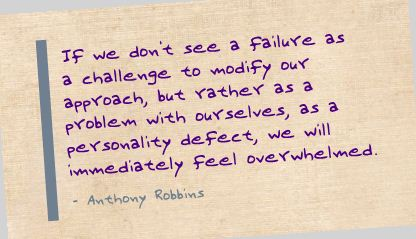 If We Don't see a Failure as a Challenge to modify our approach ~ Failure Quote