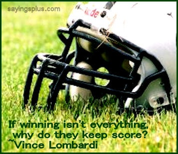 If Winning Isn't Everything,why do they Keep Score! ~ Football Quote