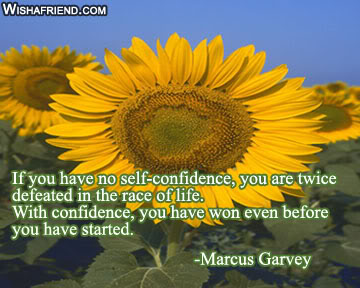 If you have no self confidence,you are twice defeated in the race o life ~ Confidence Quote