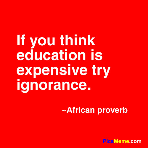 education and even ignorance