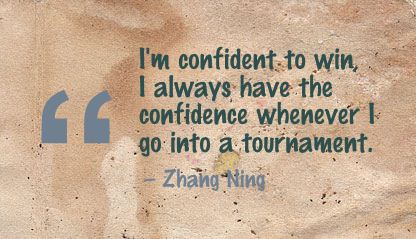 I'm Confident to win,I always have the confidence whenever I go Into a tournament ~ Confidence Quote