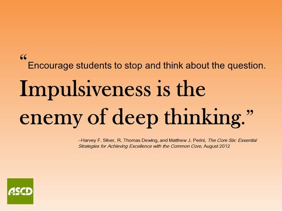 Deep Thinking Quotes Best Impulsiveness Is The Enemy Of Deep Thinking Education Quote