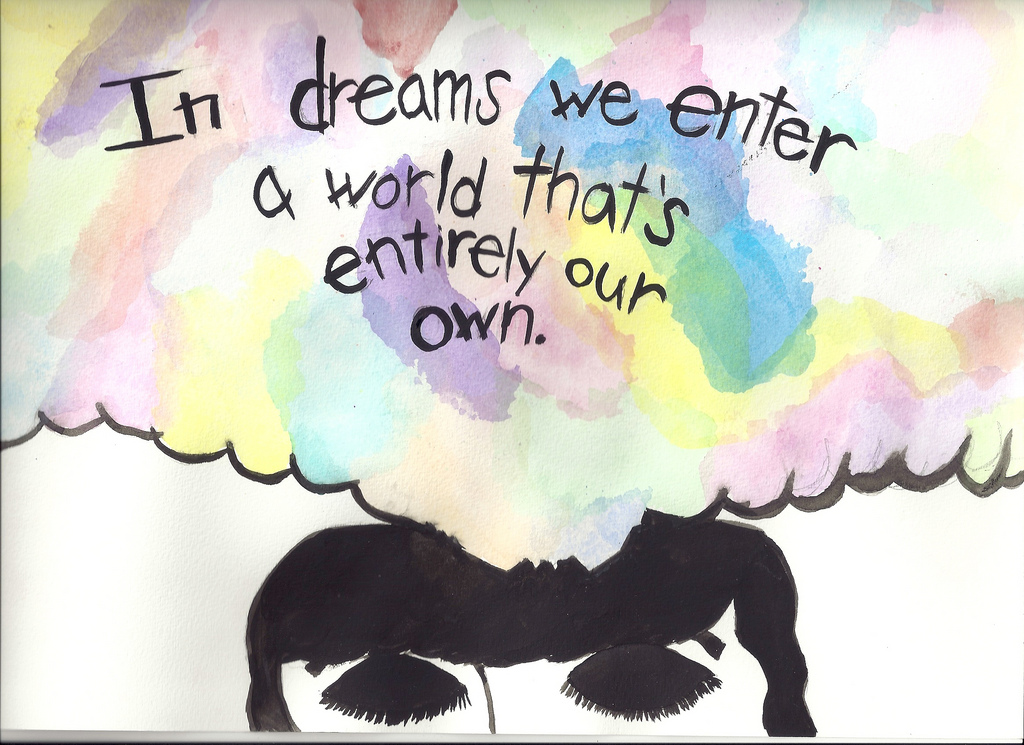 In dream we enter a World that's entirely our Own ~ Dreaming Quote