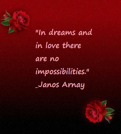 """""""In Dreams and In Love there are no Impossibilities"""" ~ Flirt Quote"""