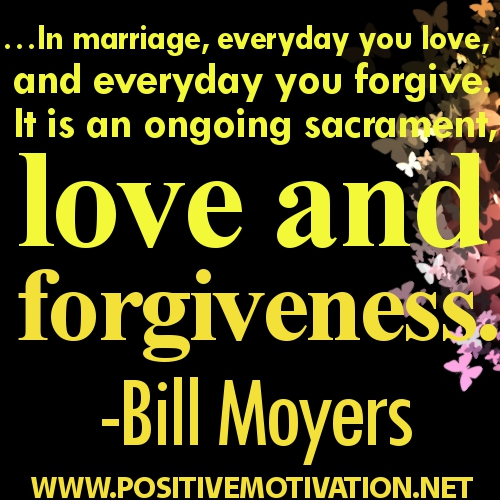 In Marriage,Everyday You Love and Everyday You Forgive ~ Forgiveness Quote