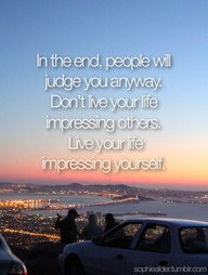 In The End,People Will Judge You Anyway ~ Exercise Quote