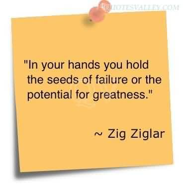 In Your Hands You Hold The Seeds Of Failure ~ Failure Quote