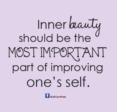 Quotes About Inner Beauty Interesting Inner Beauty Should Be The Most Important Part Of Improving One's