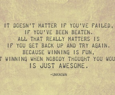 It Doesn't Matter If You've Failed ~ Education Quote