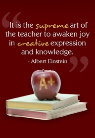 It Is the Supreme Art of the teacher to awaken Joy In Creative Expression and Knowledge ~ Education Quote