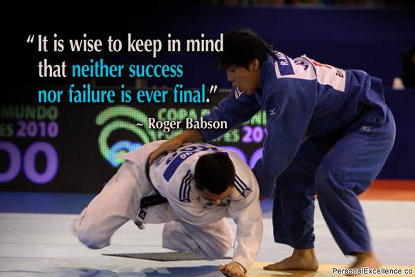 """""""It Is Wise to Keep In Mind that neither Success nor Failure Is Ever Final"""" ~ Failure Quote"""