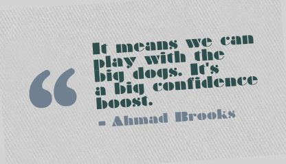 It Means We Can Play with the big dogs,It's a big confidence boost ~ Confidence Quote