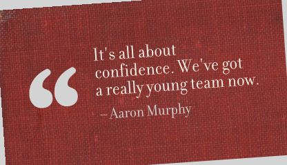 It's all about Confidence,We've got a really young team now  ~ Confidence Quote