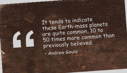 It Tends to Indicate these Earth mass planets are quite common ~ Earth Quote