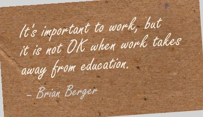 It's Important to work,but it is not Ok when work takes away from Education ~ Education Quote