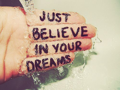Just Believe In Your dream ~ Dreaming Quote