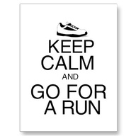 Keep Calm And Go For A Run ~ Exercise  Quote