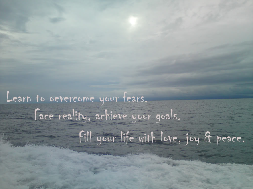 Learn to Overcome your Fears ~ Confidence Quote