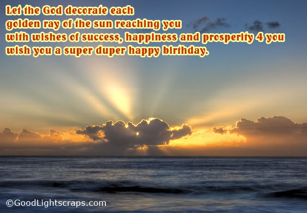 Let the God Decorate Each Golden ray of the Sun ~ Birthday Quote