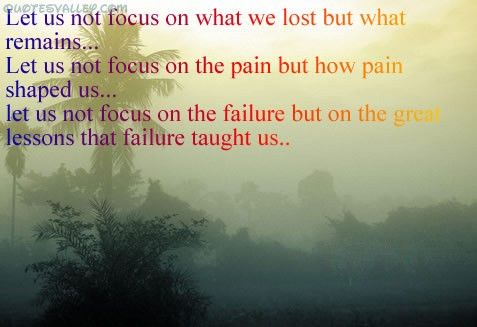 Let Us Not Focus On The Failure ~ Failure Quote