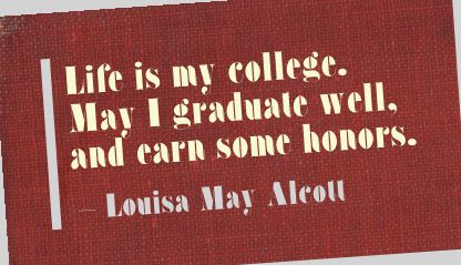 Life Is My College ~ Education Quote