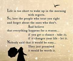 Life is too short to wake up in the morning with regrets ~ Faith Quote